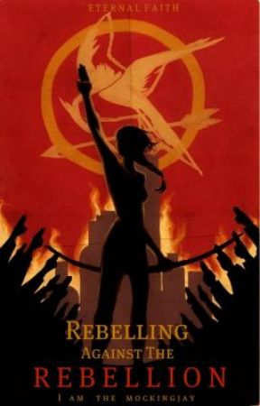 Rebelling Against The Rebellion {Fourth Book to the HG} UNDER MAJOR CONSTRUCTION by MysticMayhemx