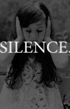 Silence. by KissMeOrKillMeSlow