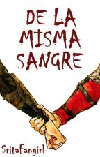 De la misma sangre by SritaFangirl