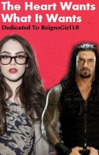 The Heart Wants What it Wants | Roman Reigns FanFic by ILuvRomanReigns