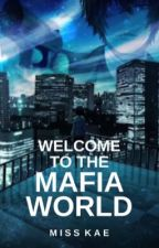 Welcome to the Mafia World by Pocahuntaz