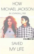 How Michael Jackson Saved My Life by forever_1958