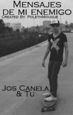 MENSAJES DE MI ENEMIGO | Jos y Tu | by hi_its_andyx_