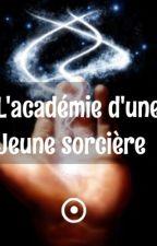 L'académie d'une jeune sorciere by onx_angel