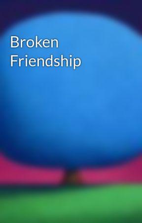 Broken Friendship by JazEli