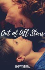 Out of all stars { BeChloe } by hxppynerea