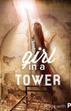 Girl in a Tower {#Wattys2016} by elxsium