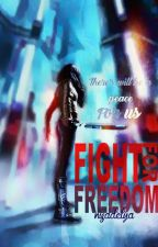 FIGHT FOR FREEDOM by nisadelya