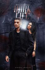 Dark Life (Dark Zayn Malik fanfiction) by Directionerzzz1