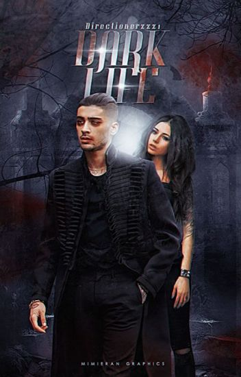Dark Life (Dark Zayn Malik fanfiction)