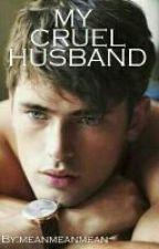 My Cruel Husband by meanmeanmean