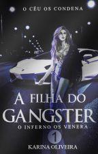 A Filha do Gangster by AutoraKarinaOliveira