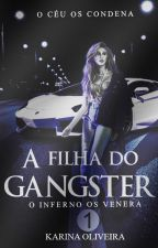 A Filha do Gangster by AutoraKarinaOliveira