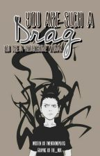 You are such a drag (A Shikamaru Nara Fan Fiction) (COMPLETED) by tweNtyonEpiLots6