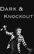 Dark & Knockout by LiveLifeWhileYouCann