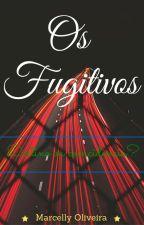 Os fugitivos by cellyOliv
