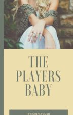 The Player's Baby ( book #1) by katnic_bughead