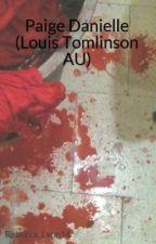Paige Danielle (Louis Tomlinson AU) by Rebecca_Lynn14