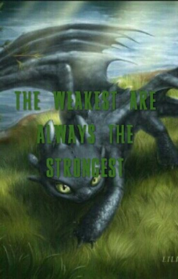 The Weakest Are Always The Strongest