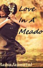 Love In A Meadow by RaisaJannatul