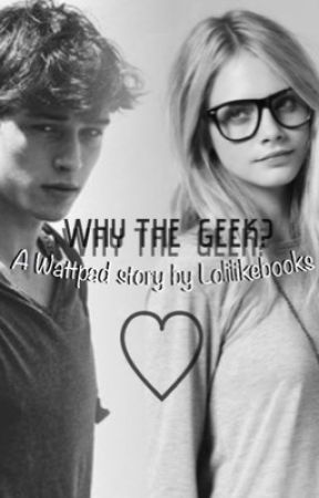 Why The Geek? by Lolilikebooks