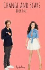 Change and Scars (A Niall Horan Fanfiction) by summersetbelle
