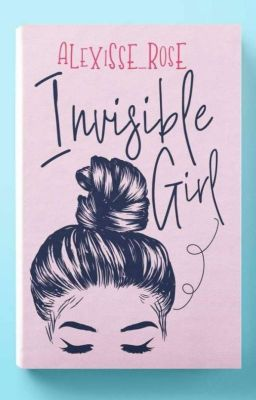 Invisible Girl (To Be Published Soon)