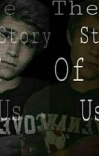 The Story Of Us (A Simon Britton Fanfiction) by FelicPauline