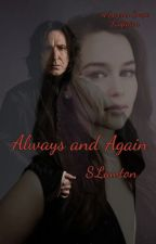Always and Again (A Severus Snape Love Story) by SLawton