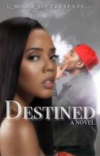 Destined by c_murdaa_luv