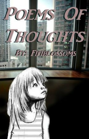 Poems Of Thoughts {First Era} by fifiblossoms