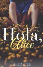 Hola, Alice by GraziGrace