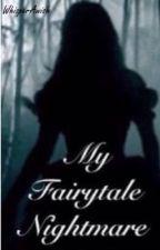 My Fairytale Nightmare *EDITED*  by EmoPikachu1999