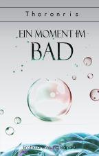 Ein Moment im Bad by Thoronris