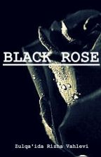 BLACK ROSE by ZRVAHLEVI