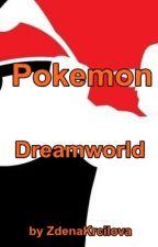 Pokemon Dreamworld by ZdenaKrcilova