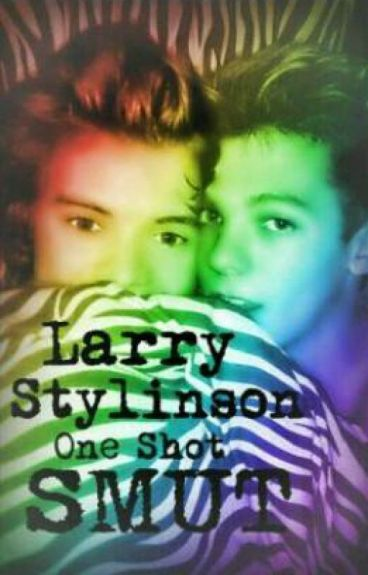 Larry Stylinson One Shot Smut