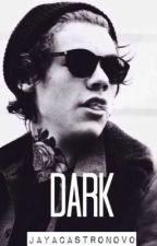 Dark (Harry Styles fanfic) by JayaCastronovo