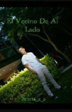El Vecino De Al Lado by srta_z_z