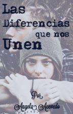 Las diferencias que nos unen by AngelaAcevedo1