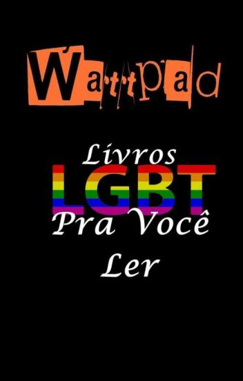 Wattpad - Livros LGBT Pra Você Ler