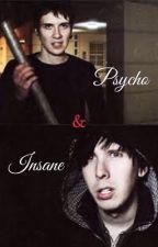 Psycho & Insane (Phan AU) by WaterGirl_AIT