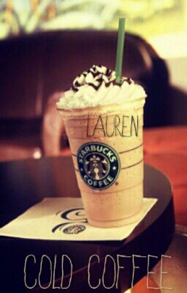 Cold Coffee [Camren]