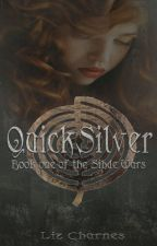 QuickSilver: Book One of the Sidhe Wars by LizCharnes