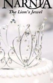 The Chronicles of Narnia: Aslan's Jewel by fairytalenerd__7