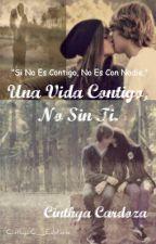 Una Vida Contigo, No Sin Ti. by CinthyaCardoza