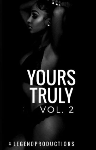 Yours Truly 2: The Next Chapter   COMPLETE   {BOOK 2}