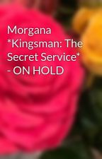 Morgana *Kingsman: The Secret Service* - ON HOLD by rebecky_loves_you
