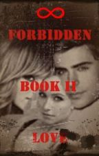 FORBIDDEN LOVE - BOOK II Completed (Slowly editing) by Elle_hcim08