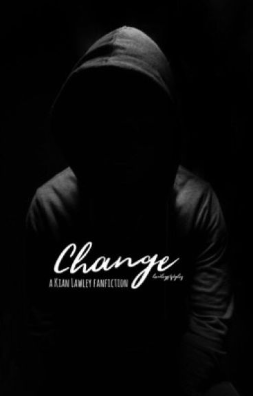 Change (Kian Lawley) {BOOK 1}